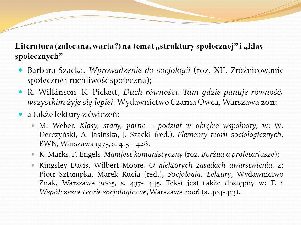 """Literatura (zalecana, warta?) na temat """"struktury społecznej"""" i """"klas społecznych"""" Barbara Szacka, Wprowadzenie do socjologii (roz. XII. Zróżnicowanie"""