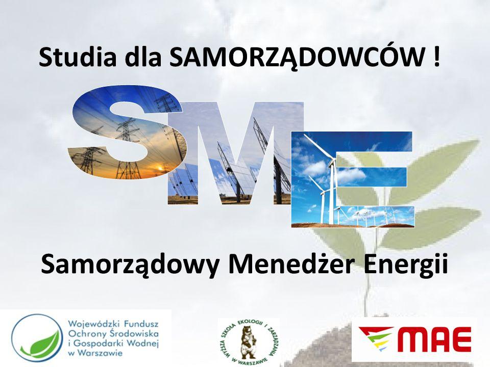Samorządowy Menedżer Energii Studia dla SAMORZĄDOWCÓW !