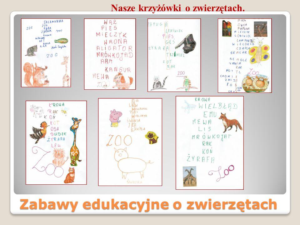 Zabawy edukacyjne o zwierzętach Nasze krzyżówki o zwierzętach.