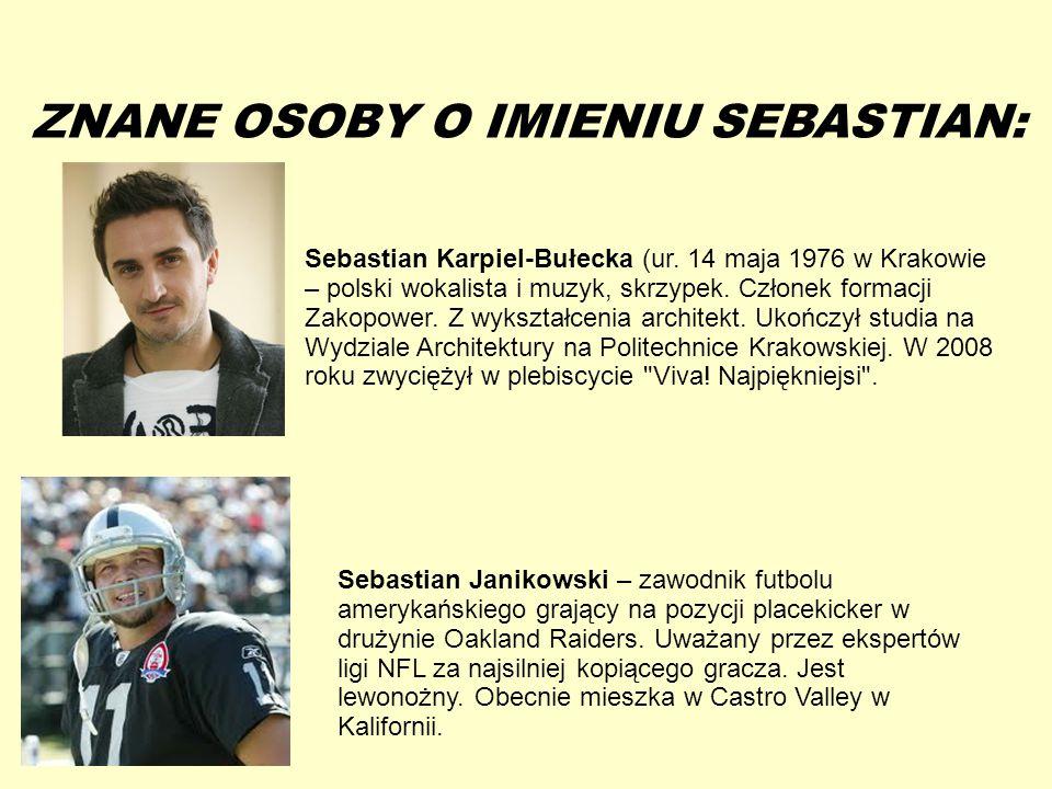 13-5-20 ZNANE OSOBY O IMIENIU SEBASTIAN: Sebastian Karpiel-Bułecka (ur.