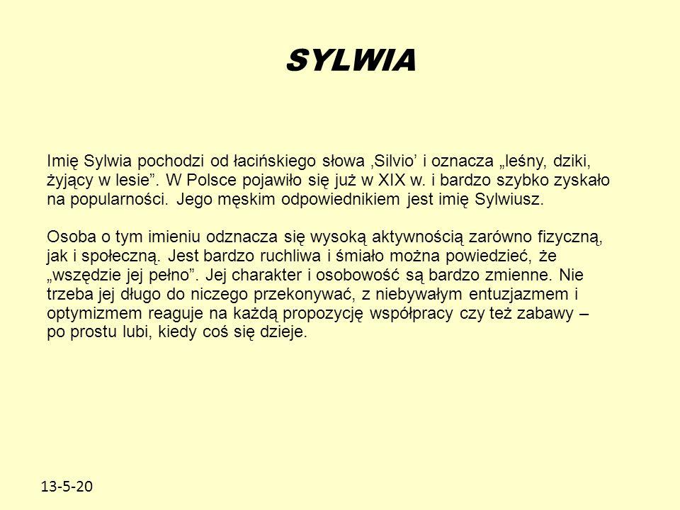 """13-5-20 Imię Sylwia pochodzi od łacińskiego słowa 'Silvio' i oznacza """"leśny, dziki, żyjący w lesie"""". W Polsce pojawiło się już w XIX w. i bardzo szybk"""