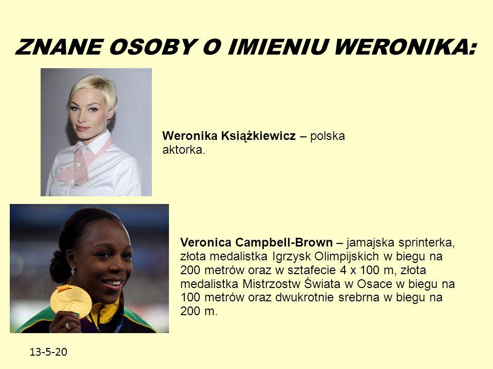 13-5-20 ZNANE OSOBY O IMIENIU WERONIKA: Weronika Książkiewicz – polska aktorka.