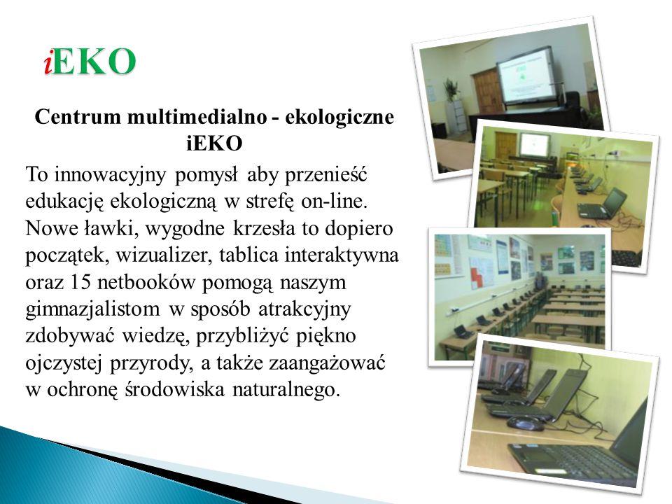 Centrum multimedialno - ekologiczne iEKO To innowacyjny pomysł aby przenieść edukację ekologiczną w strefę on-line.