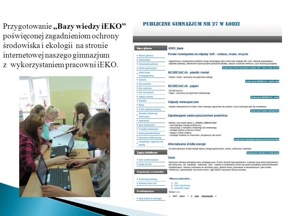 """Przygotowanie """"Bazy wiedzy iEKO poświęconej zagadnieniom ochrony środowiska i ekologii na stronie internetowej naszego gimnazjum z wykorzystaniem pracowni iEKO."""