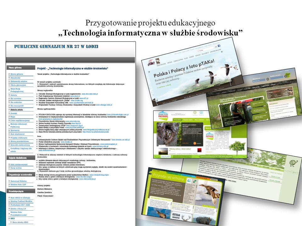 """Przygotowanie projektu edukacyjnego """"Technologia informatyczna w służbie środowisku"""