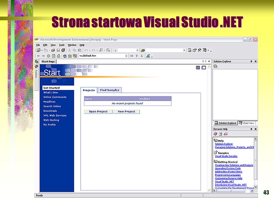 43 Strona startowa Visual Studio.NET Strona startowa Visual Studio.NET