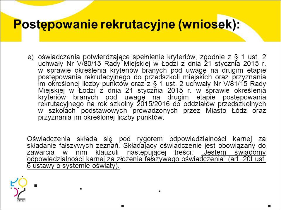 Postępowanie rekrutacyjne (wniosek): e)oświadczenia potwierdzające spełnienie kryteriów, zgodnie z § 1 ust.