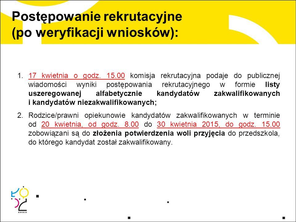 Postępowanie rekrutacyjne (po weryfikacji wniosków): 1.17 kwietnia o godz.