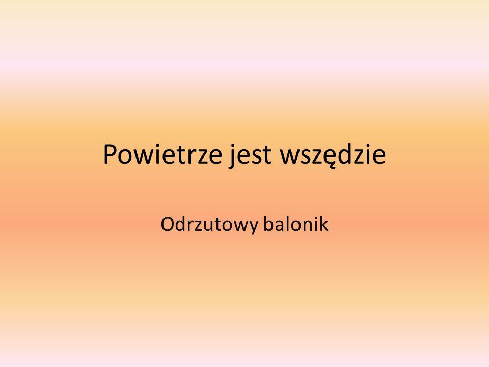 Potrzebne przedmioty Żyłka Taśma klejąca Balonik Rurka, słomka
