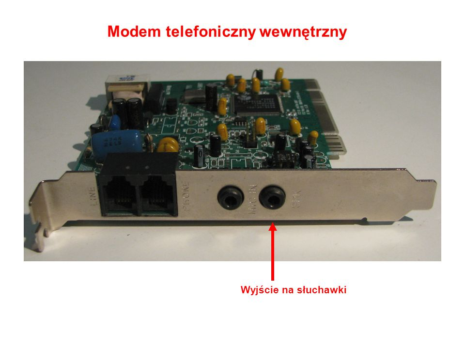Modem telefoniczny wewnętrzny Wyjście na słuchawki