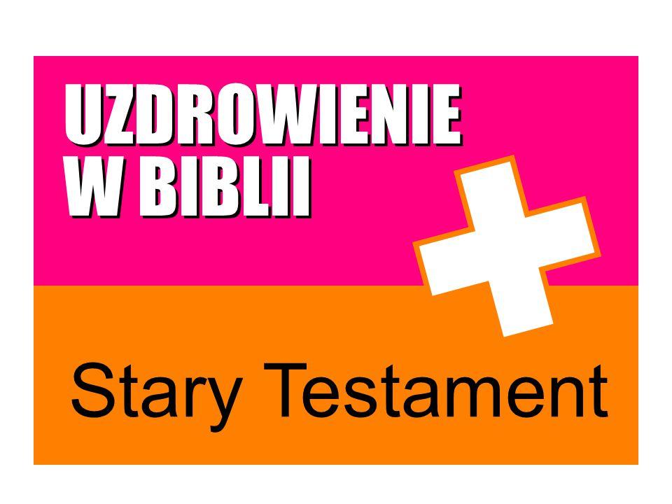 Stary Testament UZDROWIENIE W BIBLII