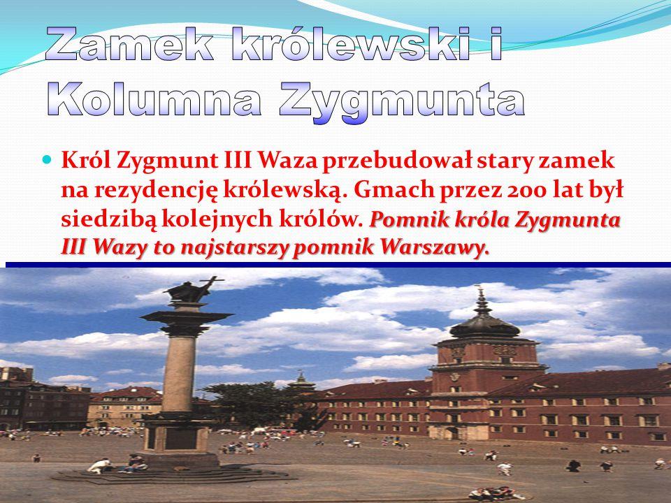 Pomnik króla Zygmunta III Wazy to najstarszy pomnik Warszawy.