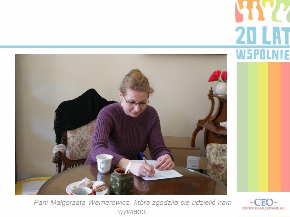Pani Małgorzata Wernerowicz, która zgodziła się udzielić nam wywiadu.
