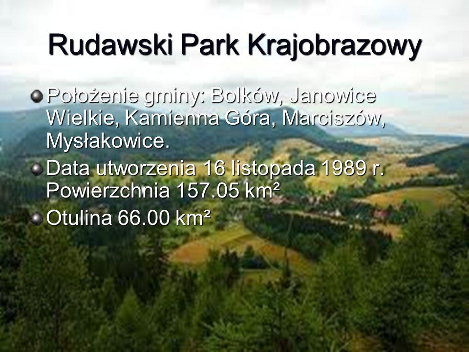 Rudawski Park Krajobrazowy Położenie gminy: Bolków, Janowice Wielkie, Kamienna Góra, Marciszów, Mysłakowice. Data utworzenia 16 listopada 1989 r. Powi