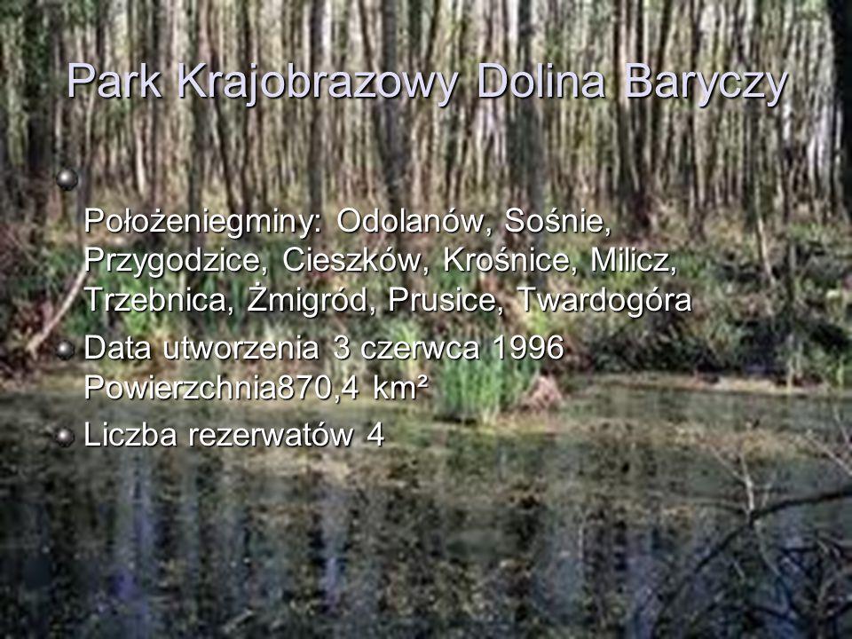 Park Krajobrazowy Dolina Baryczy Położeniegminy: Odolanów, Sośnie, Przygodzice, Cieszków, Krośnice, Milicz, Trzebnica, Żmigród, Prusice, Twardogóra Po