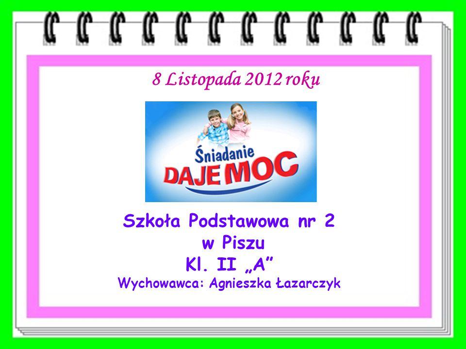 """Szkoła Podstawowa nr 2 w Piszu Kl. II """"A"""" Wychowawca: Agnieszka Łazarczyk 8 Listopada 2012 roku"""