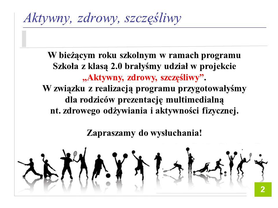 """Aktywny, zdrowy, szczęśliwy W bieżącym roku szkolnym w ramach programu Szkoła z klasą 2.0 brałyśmy udział w projekcie """"Aktywny, zdrowy, szczęśliwy ."""