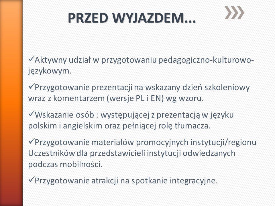 PRZED WYJAZDEM... Aktywny udział w przygotowaniu pedagogiczno-kulturowo- językowym.
