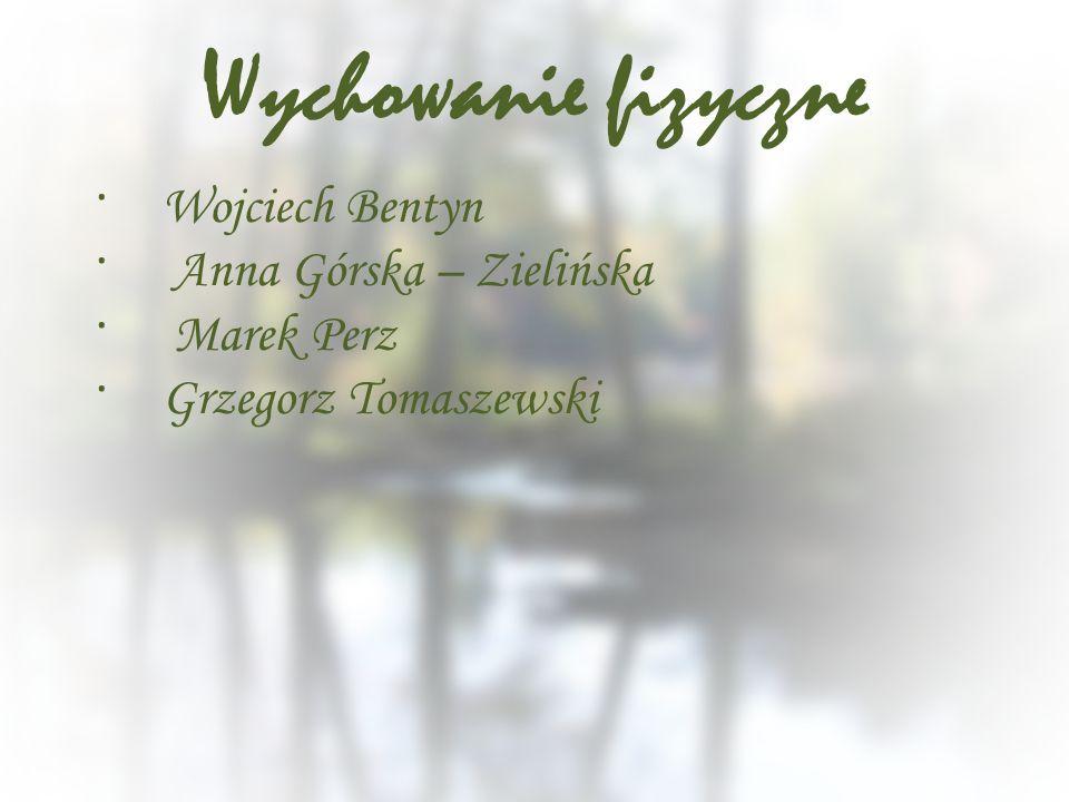 Wychowanie fizyczne · Wojciech Bentyn · Anna Górska – Zielińska · Marek Perz · Grzegorz Tomaszewski