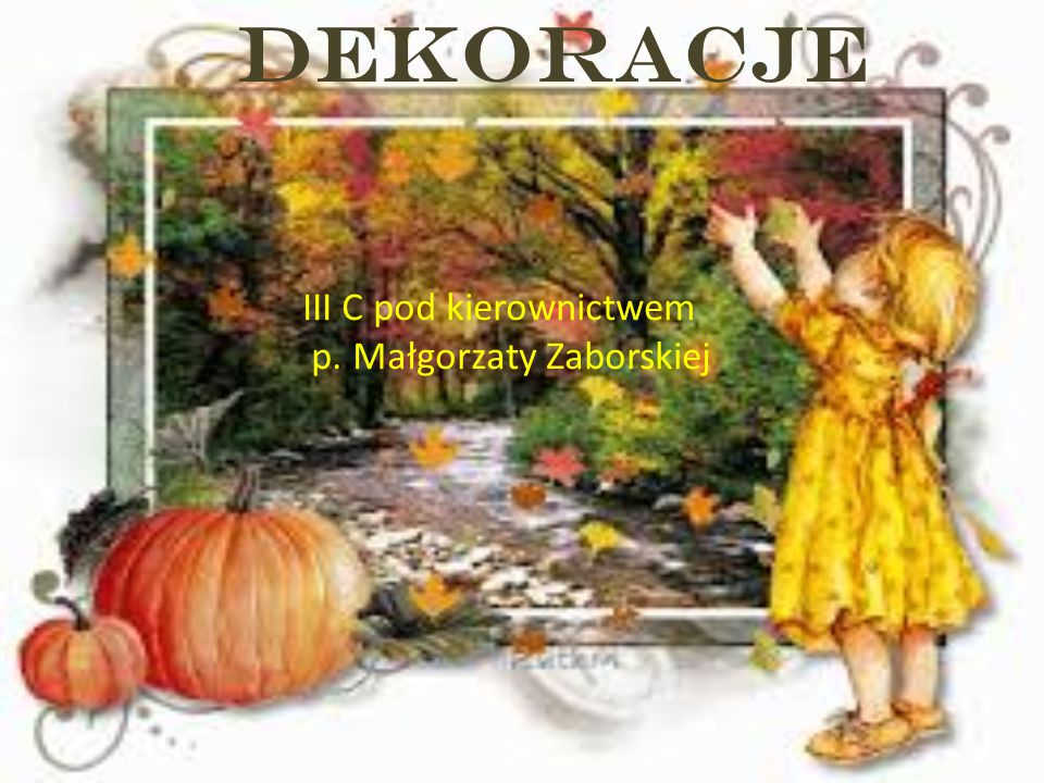 DEKORACJE III C pod kierownictwem p. Małgorzaty Zaborskiej