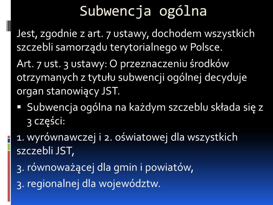 Subwencja ogólna Jest, zgodnie z art. 7 ustawy, dochodem wszystkich szczebli samorządu terytorialnego w Polsce. Art. 7 ust. 3 ustawy: O przeznaczeniu