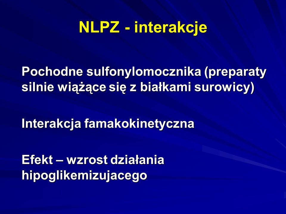NLPZ - interakcje Pochodne sulfonylomocznika (preparaty silnie wiążące się z białkami surowicy) Interakcja famakokinetyczna Efekt – wzrost działania h