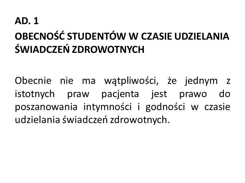 Prawo do intymności - art.20 -22 ustawy o prawach pacjenta i Rzeczniku Praw Pacjenta.