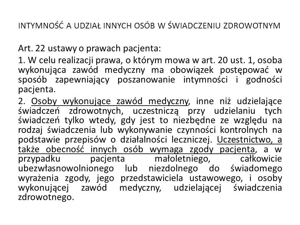 Niedozwolone są naciski na pacjenta Możliwość cofnięcia zgody lub jej ograniczenia Brak wymogu zgody pisemnej