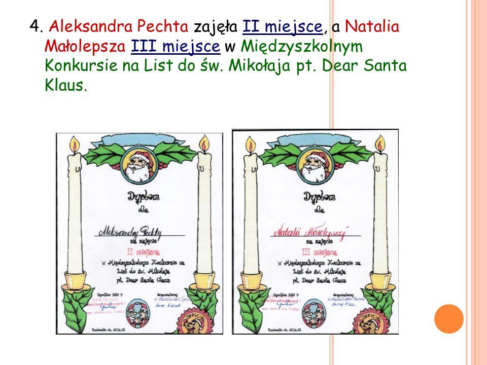 4. Aleksandra Pechta zajęła II miejsce, a Natalia Małolepsza III miejsce w Międzyszkolnym Konkursie na List do św. Mikołaja pt. Dear Santa Klaus.