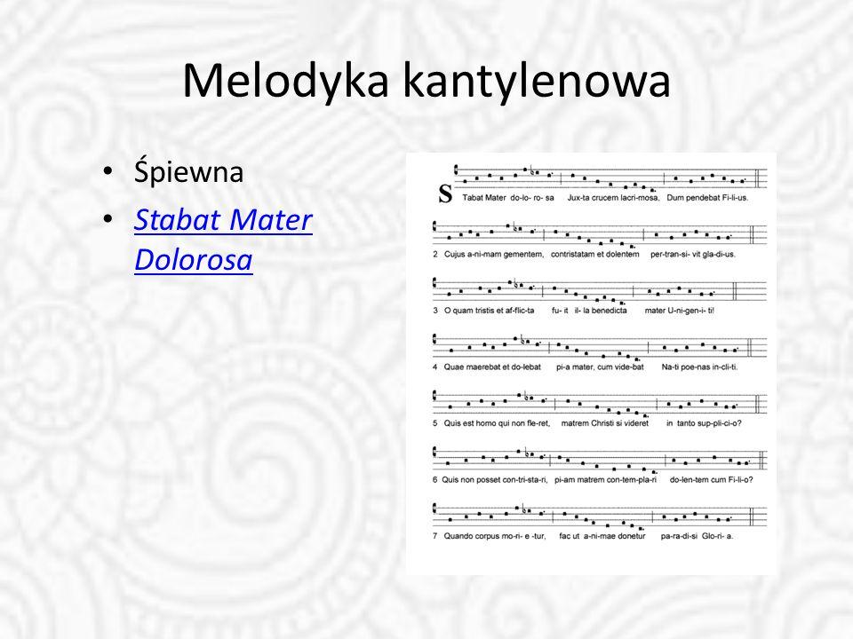 Melodyka kantylenowa Śpiewna Stabat Mater Dolorosa Stabat Mater Dolorosa