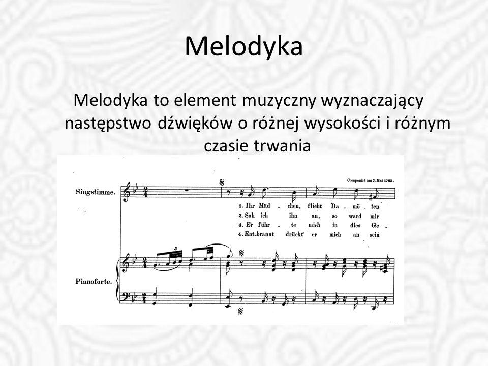 Melodyka Melodyka to element muzyczny wyznaczający następstwo dźwięków o różnej wysokości i różnym czasie trwania