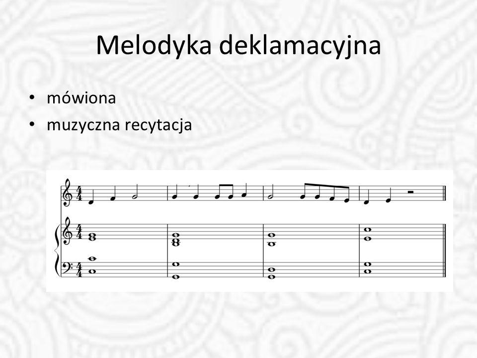 Melodyka deklamacyjna mówiona muzyczna recytacja