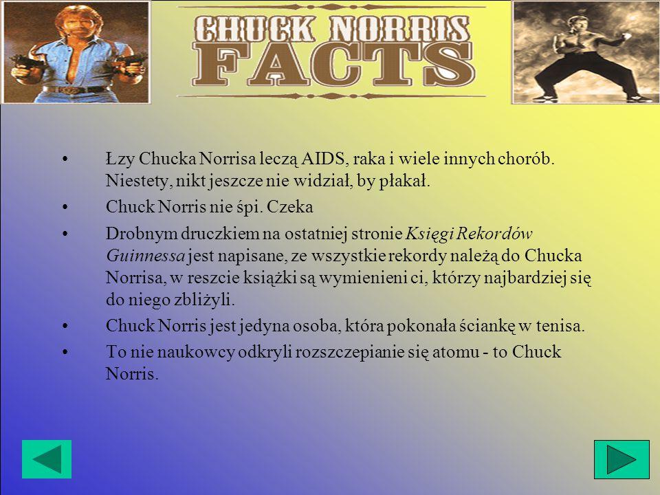 Łzy Chucka Norrisa leczą AIDS, raka i wiele innych chorób.