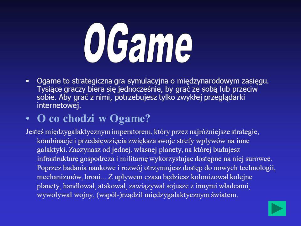 Ogame to strategiczna gra symulacyjna o międzynarodowym zasięgu.