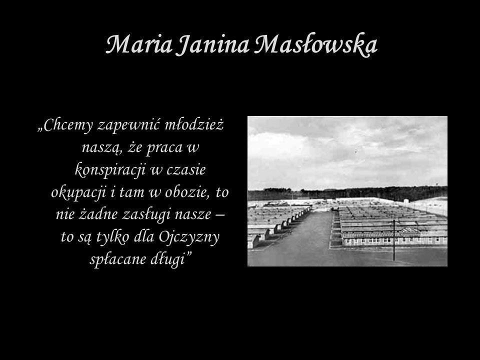 """Maria Janina Masłowska """"Chcemy zapewnić młodzież naszą, że praca w konspiracji w czasie okupacji i tam w obozie, to nie żadne zasługi nasze – to są ty"""
