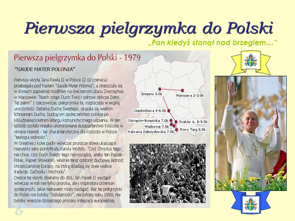 """Pierwsza pielgrzymka do Polski """"Pan kiedyś stanął nad brzegiem…"""