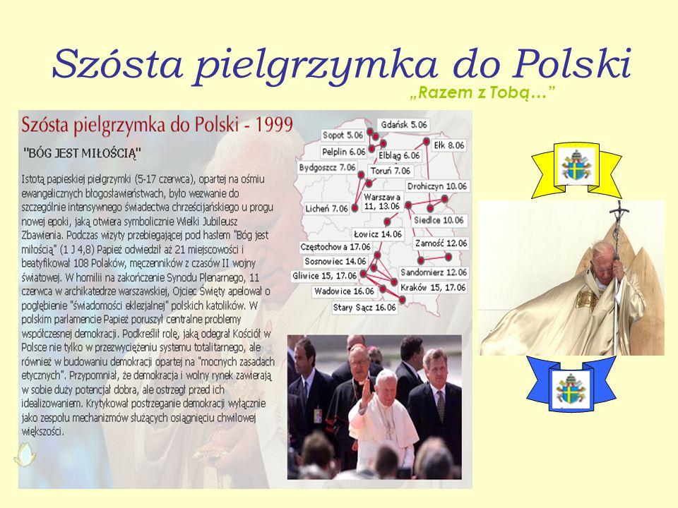 """Szósta pielgrzymka do Polski """"Razem z Tobą…"""