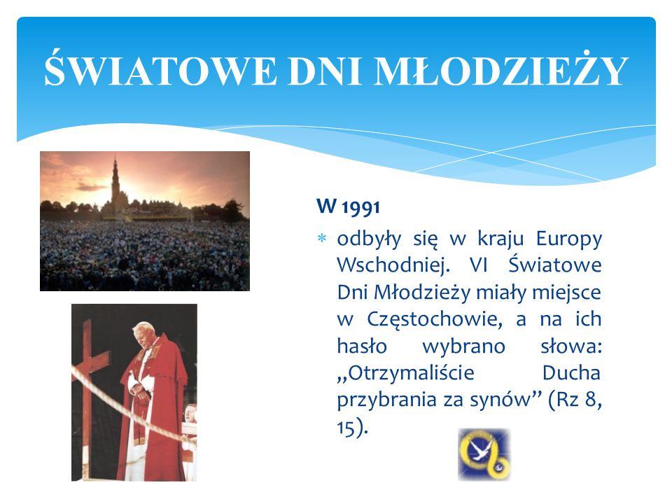 """W 1991  odbyły się w kraju Europy Wschodniej. VI Światowe Dni Młodzieży miały miejsce w Częstochowie, a na ich hasło wybrano słowa: """"Otrzymaliście Du"""