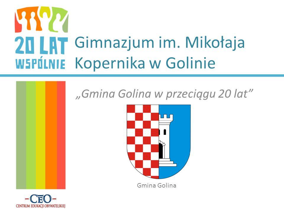 """Gimnazjum im. Mikołaja Kopernika w Golinie """"Gmina Golina w przeciągu 20 lat Gmina Golina"""