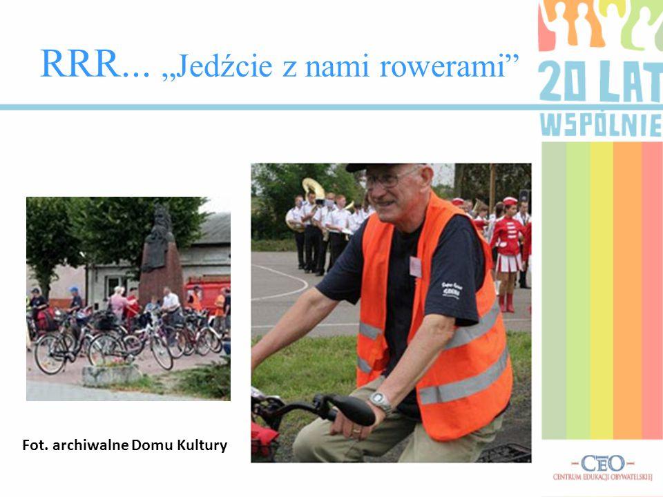 """RRR... """"Jedźcie z nami rowerami Fot. archiwalne Domu Kultury"""