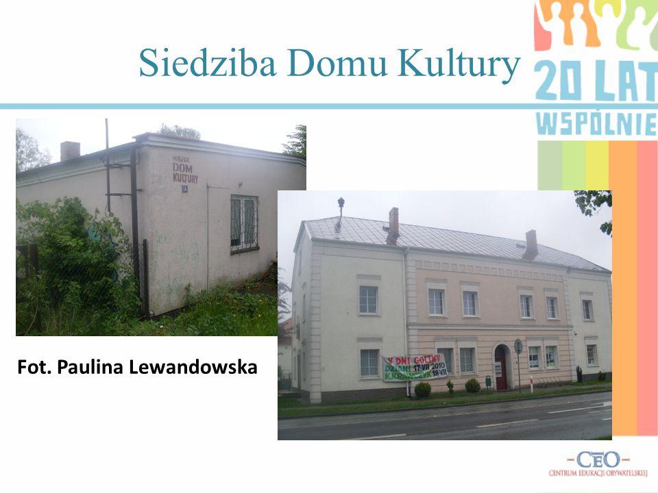 Siedziba Domu Kultury Fot. Paulina Lewandowska