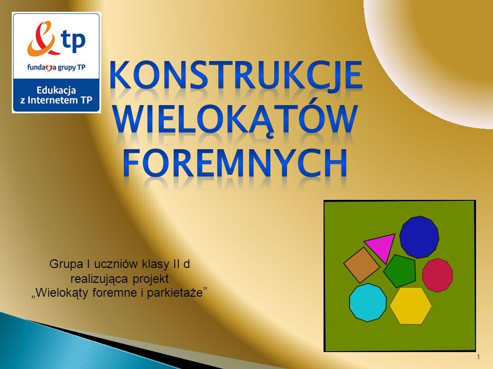 """Grupa I uczniów klasy II d realizująca projekt """"Wielokąty foremne i parkietaże 1"""