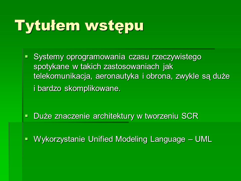 Dlaczego weryfikacja modeli jest ważna . Nowe podejścia do tworzenia oprogramowania takie jak np.