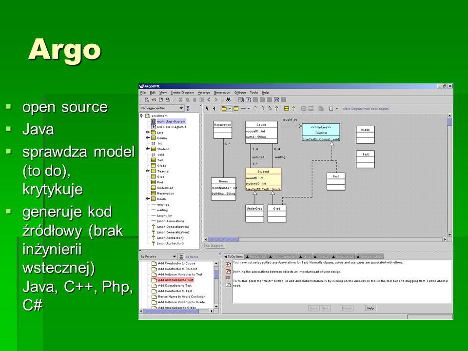 Argo  open source  Java  sprawdza model (to do), krytykuje  generuje kod źródłowy (brak inżynierii wstecznej) Java, C++, Php, C#