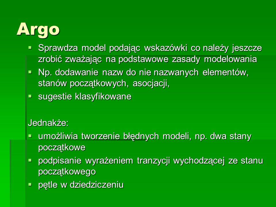 Argo  Sprawdza model podając wskazówki co należy jeszcze zrobić zważając na podstawowe zasady modelowania  Np. dodawanie nazw do nie nazwanych eleme