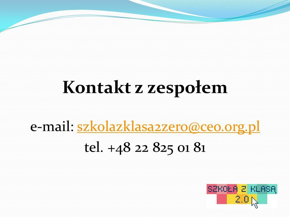 Kontakt z zespołem e-mail: szkolazklasa2zero@ceo.org.plszkolazklasa2zero@ceo.org.pl tel.