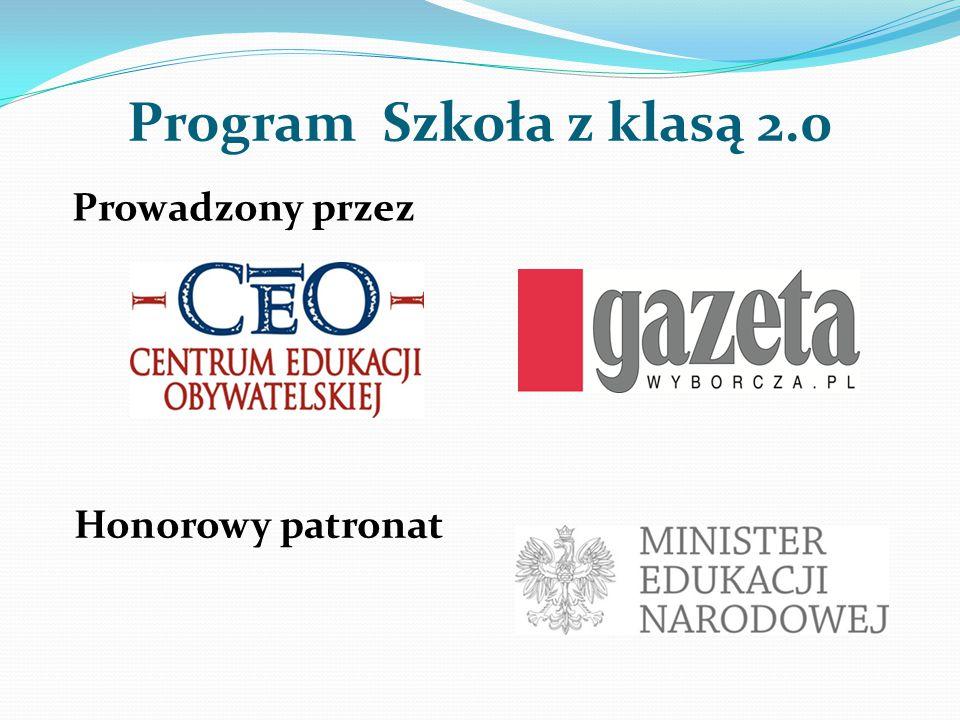 Program Szkoła z klasą 2.0 Honorowy patronat Prowadzony przez