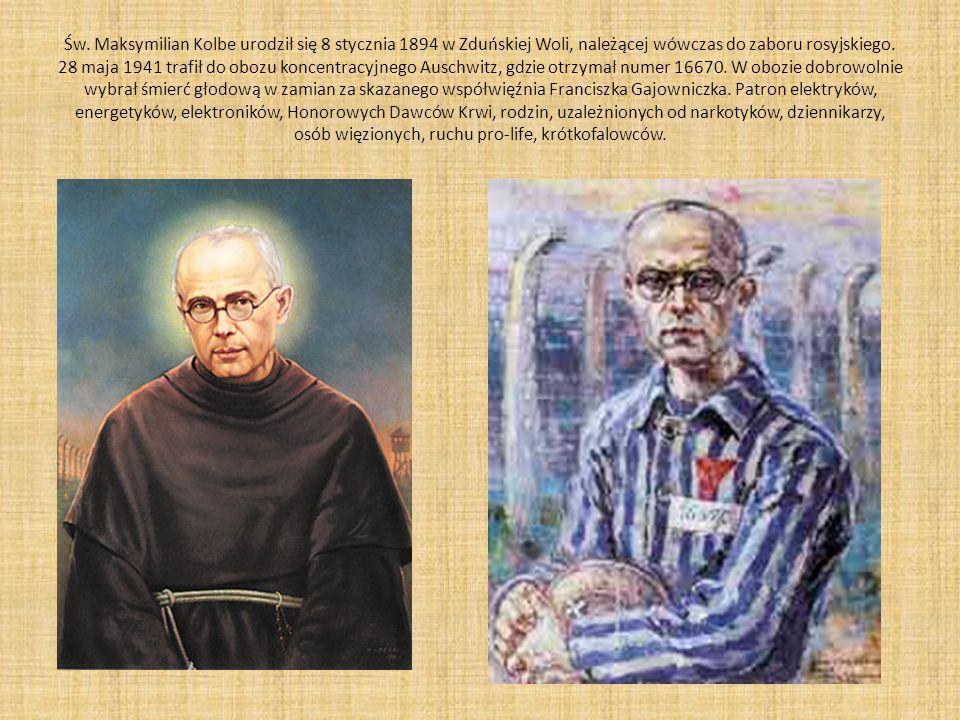 Św. Maksymilian Kolbe urodził się 8 stycznia 1894 w Zduńskiej Woli, należącej wówczas do zaboru rosyjskiego. 28 maja 1941 trafił do obozu koncentracyj