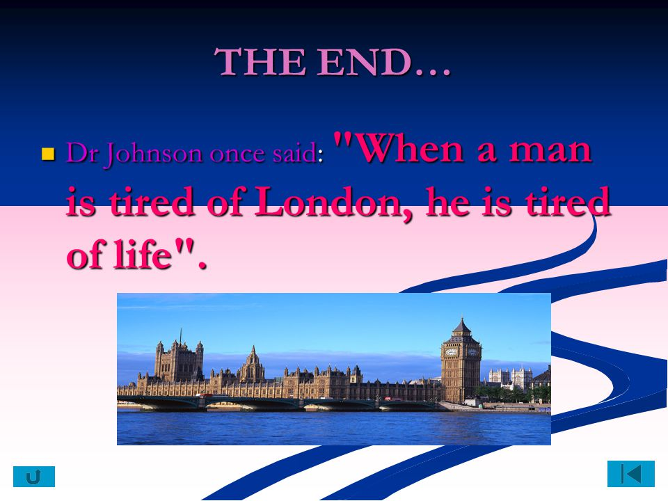THE END… Dr Johnson once said: