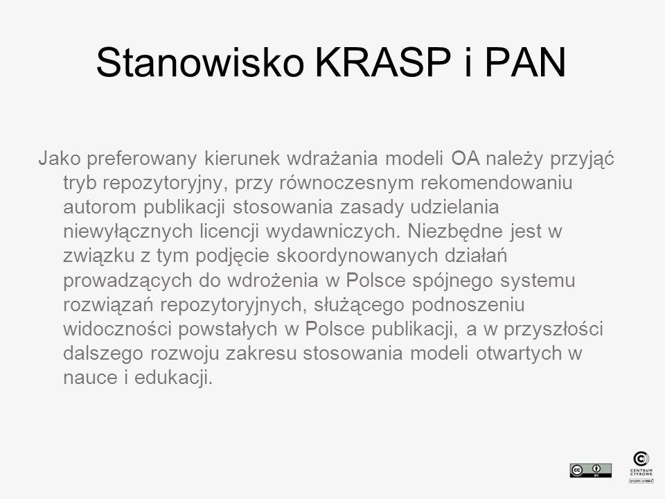 Stanowisko KRASP i PAN Jako preferowany kierunek wdrażania modeli OA należy przyjąć tryb repozytoryjny, przy równoczesnym rekomendowaniu autorom publikacji stosowania zasady udzielania niewyłącznych licencji wydawniczych.